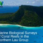 Marine Biological Surveys of the Northern Lau Group – Report